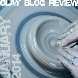 Clay Blog Review - Jan. 2014