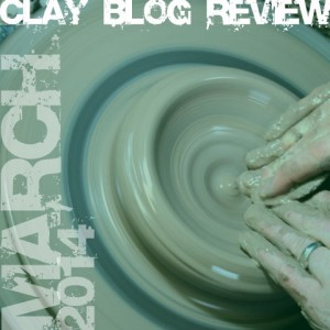 Clay Blog Review: March 2014