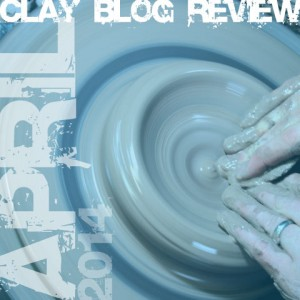 Clay Blog Review: April 2014