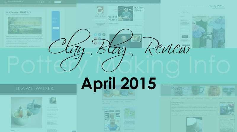 Clay Blog Review: April 2015