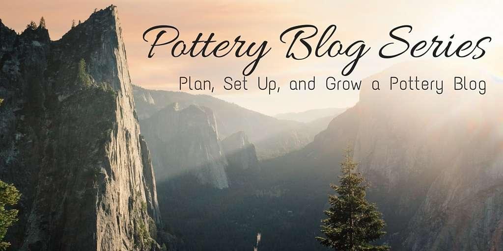 Pottery Blog Series