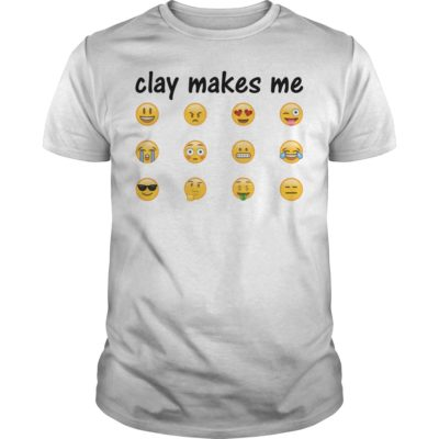 Pottery Shirt: Clay Makes Me with Emojis (black writing)