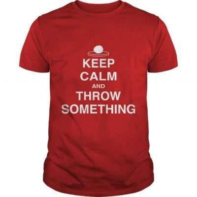 Pottery Shirt: Keep Calm and Throw Something