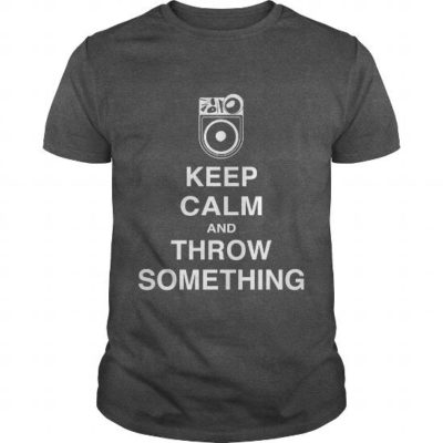 Keep Calm and Throw Something 2 - Pottery Shirt
