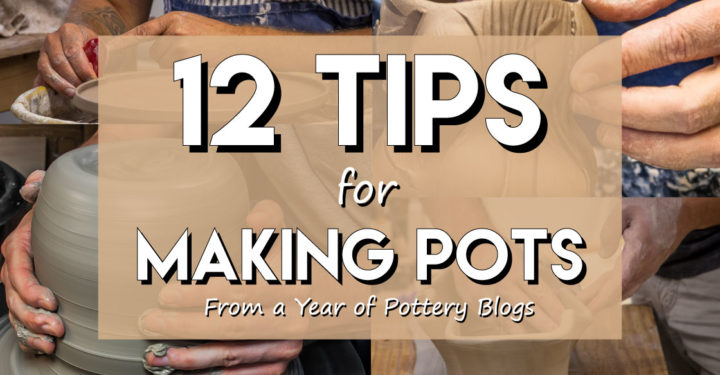 12 tips for making pots