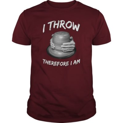 Pottery Shirt: I throw, therefore I am (light text)